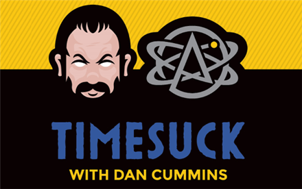 Timesuck Live Podcast with Dan Cummins & Special Guests A Mediocre Time with Tom and Dan