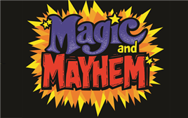 Magic and Mayhem Comedy Show