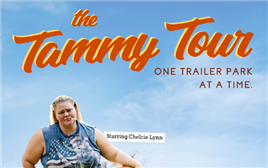 VIP The Tammy Tour: One Trailer Park at a Time