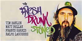 The Fresh Drunk Stoned Comedy Tour