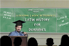 Latin History For Dummies: Starring John Leguizamo  (A Work In Progress)
