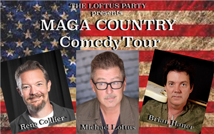 The Loftus Party Presents: MAGA Country Comedy Tour
