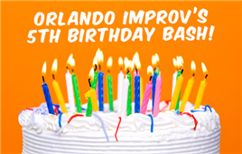 The Orlando Improv's 5th Birthday Bash!